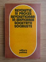 Ion Tudosescu - Revolutie si proces revolutionar in edificarea societatii socialiste