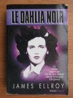 Anticariat: James Ellroy - Le Dahlia noir