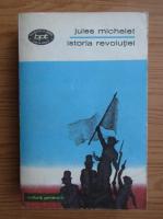 Anticariat: Jules Michelet - Istoria Revolutiei (volumul 2)