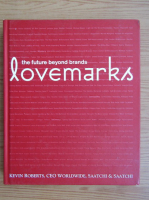 Kevin Roberts - The future beyond brands lovemarks