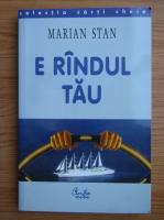 Anticariat: Marian Stan - E randul tau