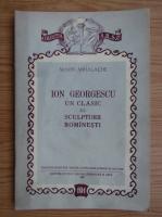 Anticariat: Marin Mihalache - Ion Georgescu, un clasic al sculpturii romanesti