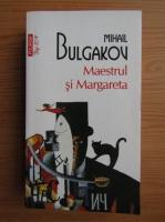 Mihail Bulgakov - Maestrul si Margareta (Top 10+)