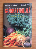 Anticariat: Mircea N. Vladut - Gradina familiala. Legume proaspete si ieftine
