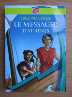 Anticariat: Odile Weulersse - Le messager d'Athenes