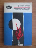 Anticariat: Panait Istrati - Prezentarea haiducilor, domnita din Snagov (volumul 2)