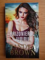 Anticariat: Sandra Brown - Prizonierul iubirii