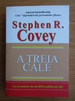 Anticariat: Stephen R. Covey - A treia cale