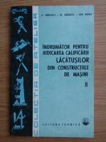 Anticariat: Viorel Raducu - Indrumator pentru ridicarea calificarii lacatusilor din constructiile de masini (volumul 2)