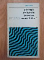 Y. Novikov - L'elevage de demain: evolution ou revolution