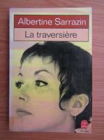 Anticariat: Albertine Sarrazin - La traversiere