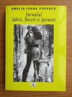 Anticariat: Amelia-Ioana Popescu - Jurnalul Iubirii, Durerii si Sperantei