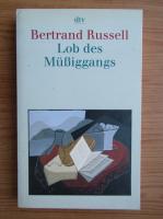 Bertrand Russell - Lob des Mussiggangs