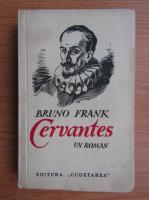 Anticariat: Bruno Frank - Cervantes (editie veche, 1930)