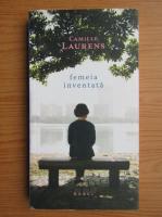Anticariat: Camille Laurens - Femeia inventata