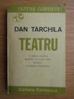 Anticariat: Dan Tarchila - Teatru comentat