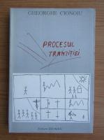Anticariat: Gheorghe Cionoiu - Procesul tranzitiei