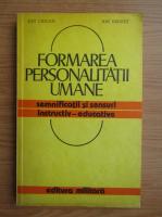 Anticariat: Ion Ciocan, Ion Negret - Formarea personalitatii umane. Semnificatii si sensuri instructiv-educative