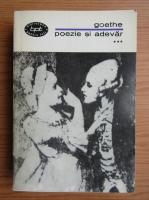 Anticariat: Johann Wolfgang Goethe - Poezie si adevar (volumul 3)