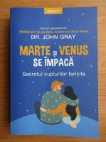 John Gray - Marte si venus se impaca