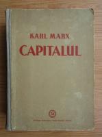 Karl Marx - Capitalul. Critica economiei politice (volumul 1)