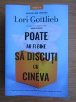 Anticariat: Lori Gottlieb - Poate ar fi bine sa discuti cu cineva