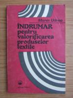 Anticariat: Marin Udrea - Indrumar pentru valorificarea produselor textile