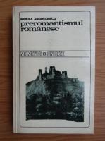 Mircea Anghelescu - Preromantismul romanesc