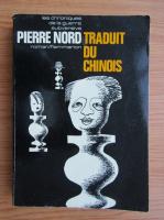 Anticariat: Pierre Nord - Traduit du chinois