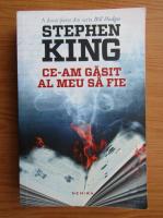 Stephen King - Ce-am gasit al meu sa fie