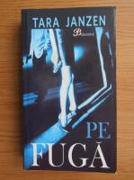 Tara Janzen - Pe fuga