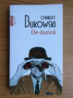Anticariat: Charles Bukowski - De duzina (Top 10+)