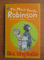 Dick King Smith - The mouse family Robinson