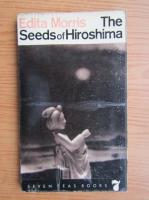 Anticariat: Edita Morris - The seeds of Hiroshima