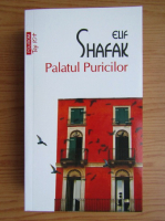 Elif Shafak - Palatul Puricilor (Top 10+)