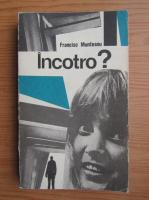 Francisc Munteanu - Incotro?