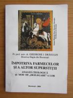 Gheorghe I. Dragulin - Impotriva farmecelor si altor supersititii