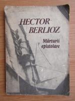 Anticariat: Hector Berlioz - Marturii epistolare