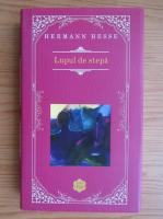 Hermann Hesse - Lupul de stepa
