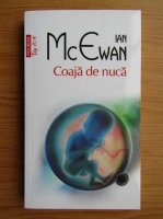 Anticariat: Ian McEwan - Coaja de nuca (Top 10+)