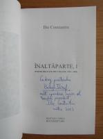 Ilie Constantin - Inaltaparte (cu autograful autorului, volumul 1)