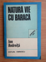 Anticariat: Ion Andreita - Natura vie cu baraca