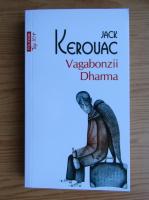 Anticariat: Jack Kerouac - Vagabonzii Dharma (Top 10+)