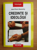 Jean-Pierre Deconchy - Credinte si ideologii