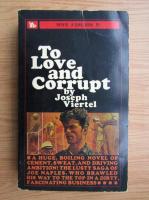 Anticariat: Joseph Viertel - To love and corrupt