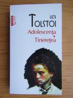 Lev Tolstoi - Adolescenta. Tineretea (Top 10+)