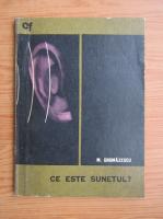 M. Grumazescu - Ce este sunetul?