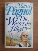 Marcel Pagnol - Die Wasser der Hugel