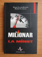 Anticariat: Mark Victor Hansen - Milionar la minut
