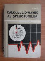 Anticariat: Nicolae Posea - Calculul dinamic al structurilor